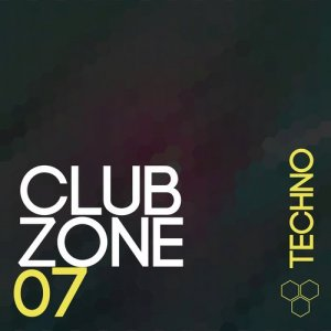 Club Zone - Techno, Vol. 7 (2015)