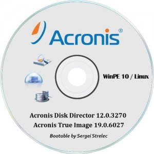 Acronis Disk Director 12.0.3270 / Acronis True Image 19.0.6027 Bootable by Sergei Strelec (2015/RUS)