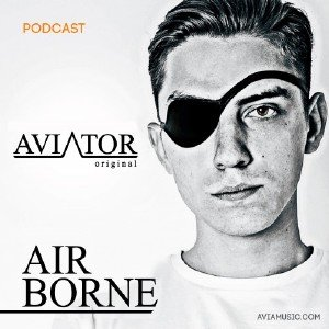 AVIATOR - AirBorne Episode #137 (2016)