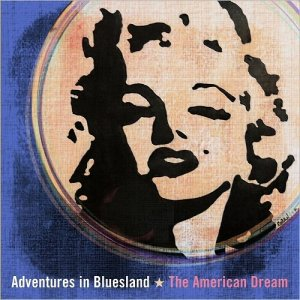 Adventures In Bluesland - The American Dream (2015)