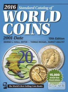 2016 Standard Catalog of World Coins. 2001-Date (10th Edition)/George S. Cuha J./2015