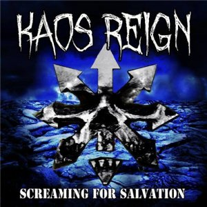 Kaos Reign - Screaming for Salvation (2016)