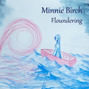 Minnie Birch - Floundering (2015)