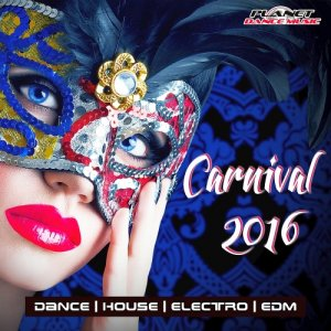 Carnival 2016 (Best of Dance, House, Electro & EDM) (2016)