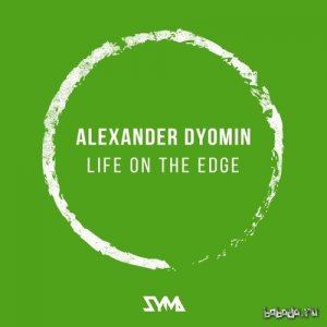 Alexander Dyomin - Life On The Edge (2016)