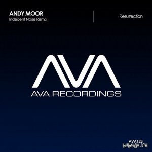 Andy Moor - Resurrection (Indecent Noise Remix) (2016)