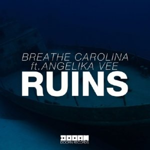 Breathe Carolina Feat. Angelika Vee - RUINS (Extended Mix) 2016