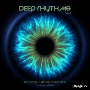 Deep Rhythms Vol.1: 20 Deep House Grooves (2016)