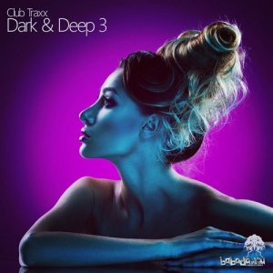 Club Traxx: Dark and Deep 3 (2016)