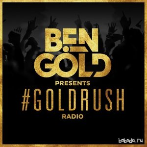 Ben Gold - #Goldrush Radio 086 (2016-02-05)