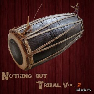 Nothing But Tribal, Vol. 2 (2016)