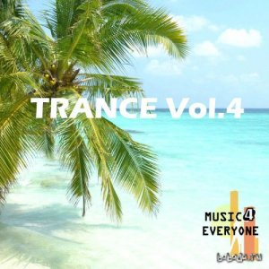Music For Everyone - Trance Vol.4 (2016)