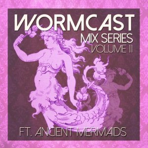 Ancient Mermaids - Wormcast Mix Series Volume 11 (2016)