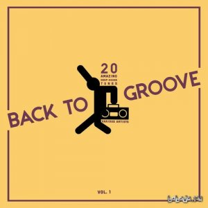 Back to Groove: 20 Amazing Deep-House Tunes Vol.1 (2016)