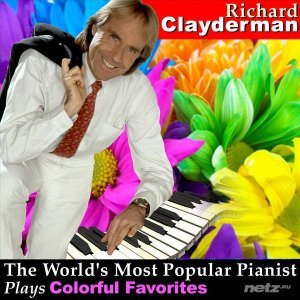 Richard Clayderman - The World's Most Popular Pianist Plays Colorful Favorites (2007) FLAC