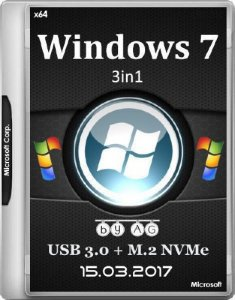 Windows 7 3in1 & USB 3.0 + M.2 NVMe by AG 15.03.2017 (x64/RUS)