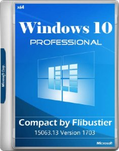 Windows 10 Pro 15063.13 Version 1703 x64 Compact by Flibustier (RUS/2017)