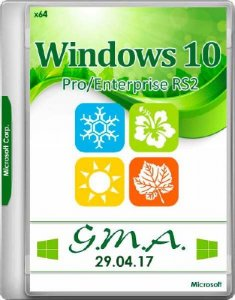 Windows 10 Pro/Enterprise RS2 G.M.A. v.29.04.17 (x64/RUS)