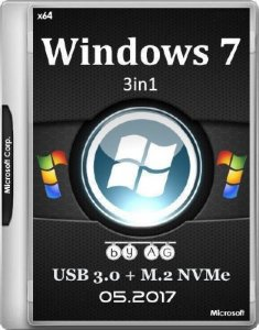 Windows 7 3in1 & USB 3.0 + M.2 NVMe by AG 05.2017 (x64/MULTi5/RUS)