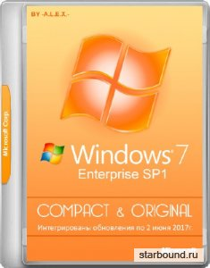 Windows 7 Enterprise SP1 x86/x64 Compact & Original by -A.L.E.X.- 06.2017 (RUS/ENG)