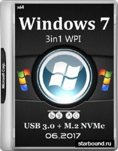 Windows 7 3in1 WPI & USB 3.0 + M.2 NVMe by AG 06.2017 (x64/MULTi5/RUS)
