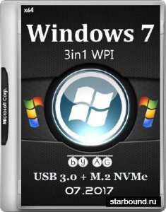 Windows 7 SP1 3in1 WPI & USB 3.0 + M.2 NVMe by AG 07.2017 (x64/MULTi5/RUS)