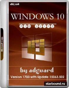 Windows 10 x86/x64 Version 1703 with Update 15063.502 AIO 32in2 Adguard v.17.08.02 (RUS/ENG/2017)