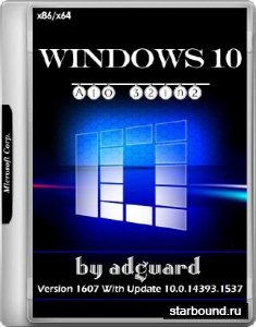 Windows 10 x86/x64 Version 1607 With Update 14393.1537 AIO 32in2 Adguard v.17.08.08 (RUS/ENG/2017)