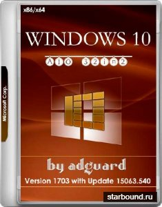 Windows 10 x86/x64 Version 1703 with Update 15063.540 AIO 32in2 Adguard v.17.08.09 (RUS/ENG/2017)