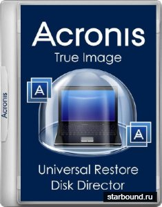 Acronis True Image 2018.9207 / Universal Restore 11.5.40058 / Disk Director 12.0.3297 DVD/USB (x86/x64 UEFI)