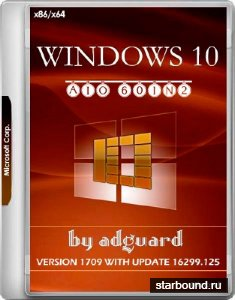 Windows 10 x86/x64 Version 1709 with Update 16299.125 AIO 60in2 Adguard v.17.12.13 (RUS/ENG/2017)